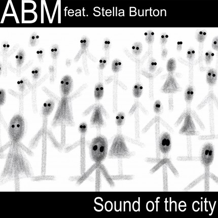 ABM feat.Stella Burton-SOUND OF THE CITY