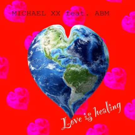 MICHAEL XX feat. ABM- LOVE IS HEALING